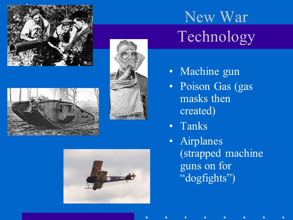 New War Technology Machine gun Poison Gas (gas masks then created)