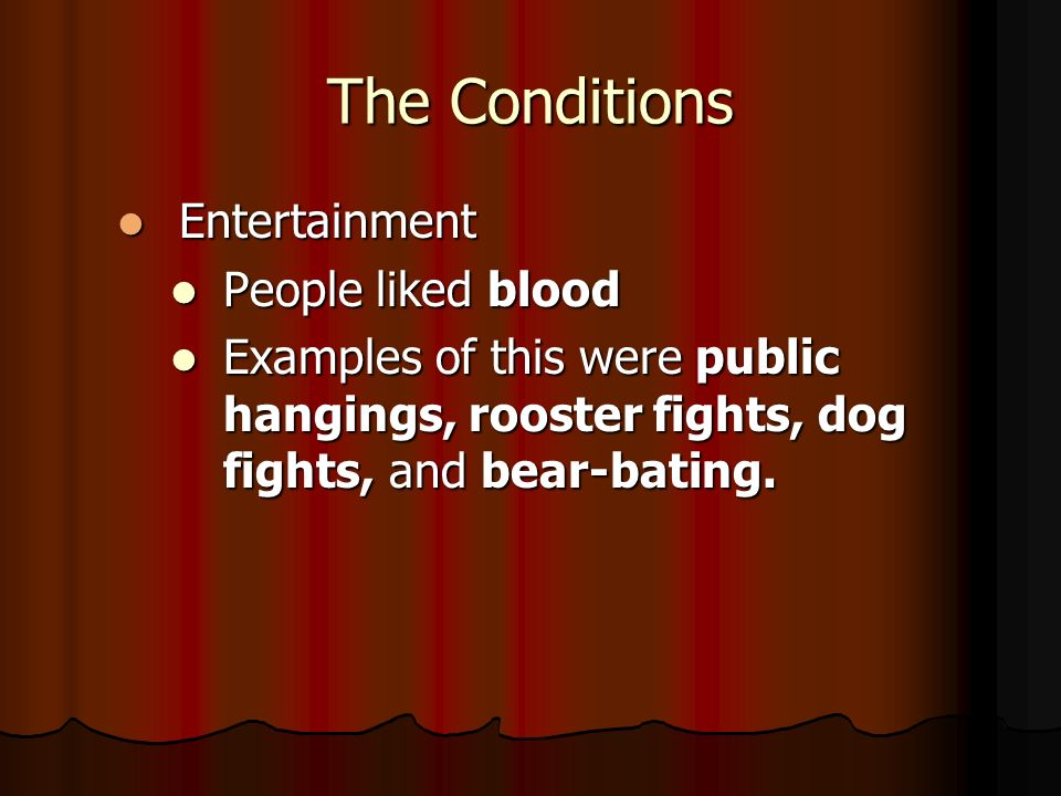 The Conditions Entertainment People liked blood