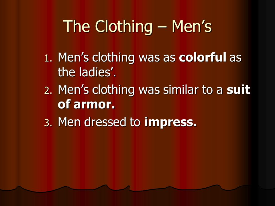 The Clothing – Men's Men's clothing was as colorful as the ladies'.