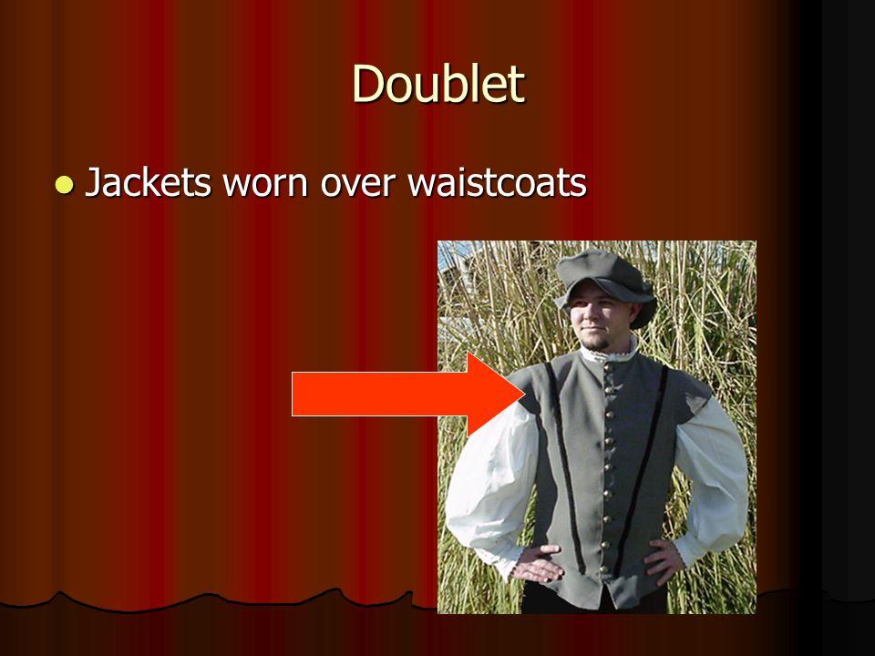Doublet Jackets worn over waistcoats