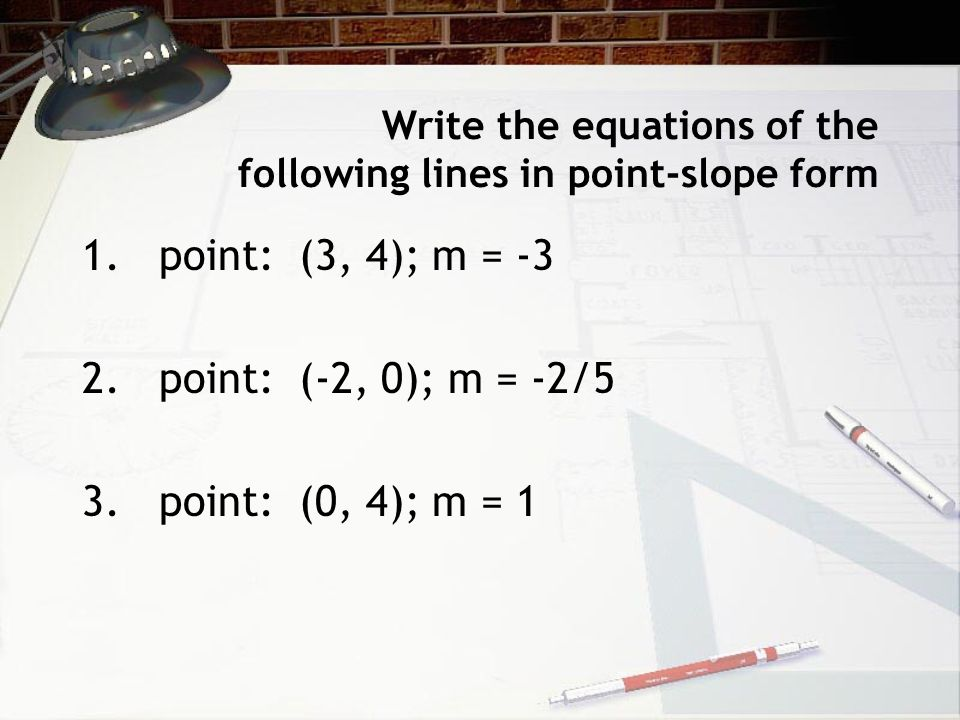 Write the equations of the following lines in point-slope form