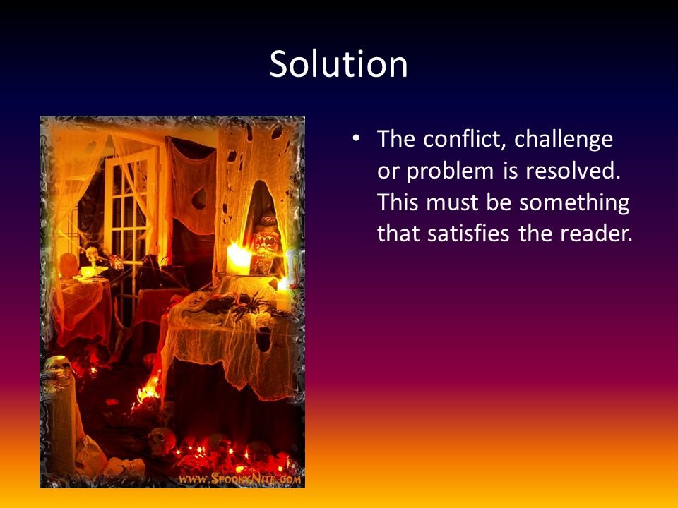 Solution The conflict, challenge or problem is resolved.