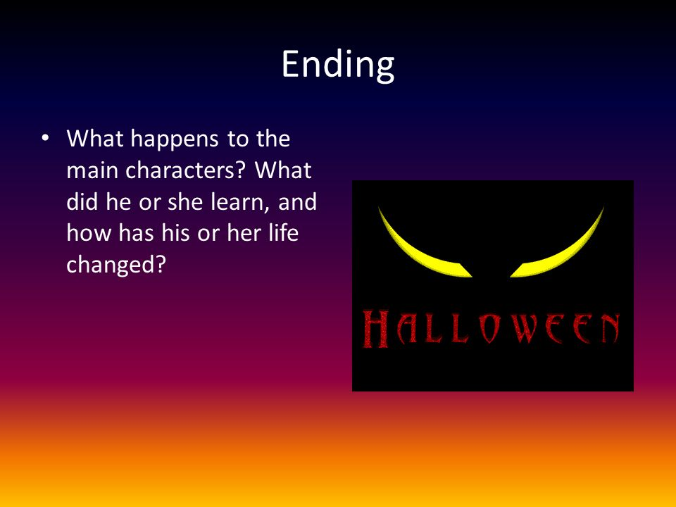 Ending What happens to the main characters.