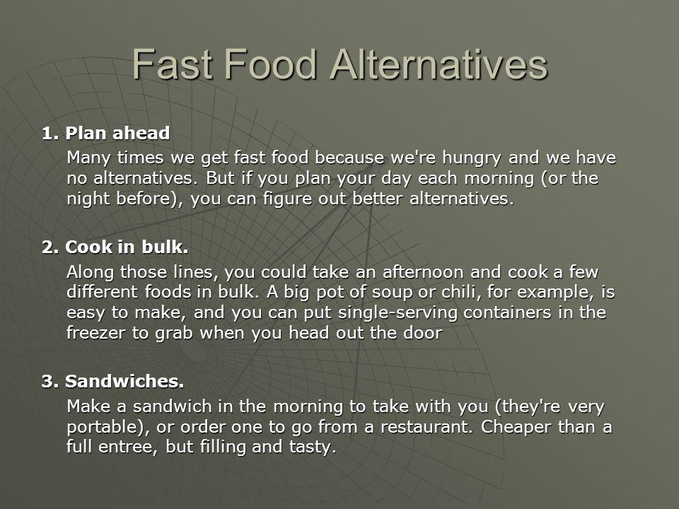 Fast Food Alternatives