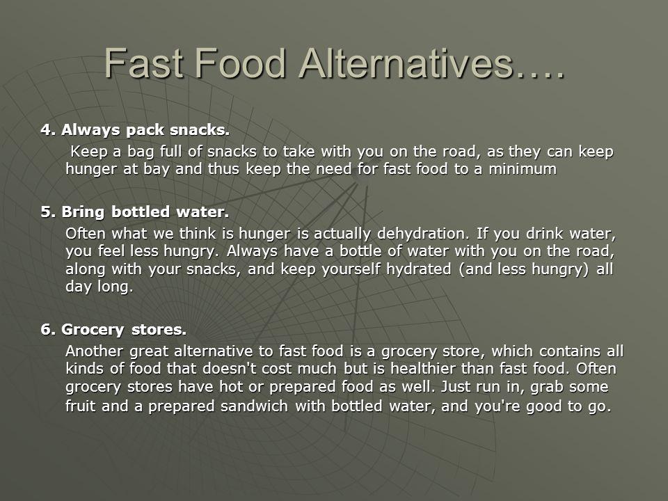 Fast Food Alternatives….