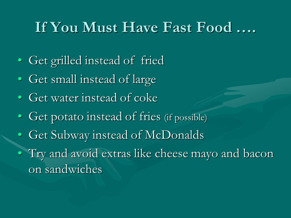 If You Must Have Fast Food ….