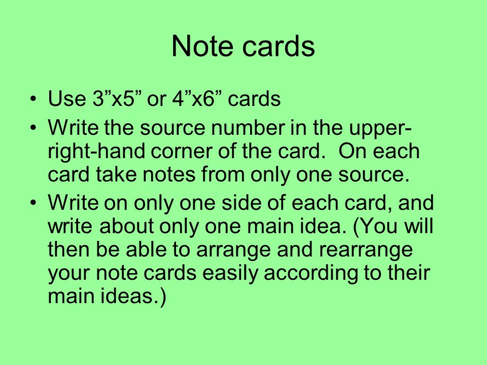 Note cards Use 3 x5 or 4 x6 cards