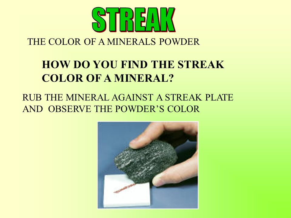 STREAK HOW DO YOU FIND THE STREAK COLOR OF A MINERAL