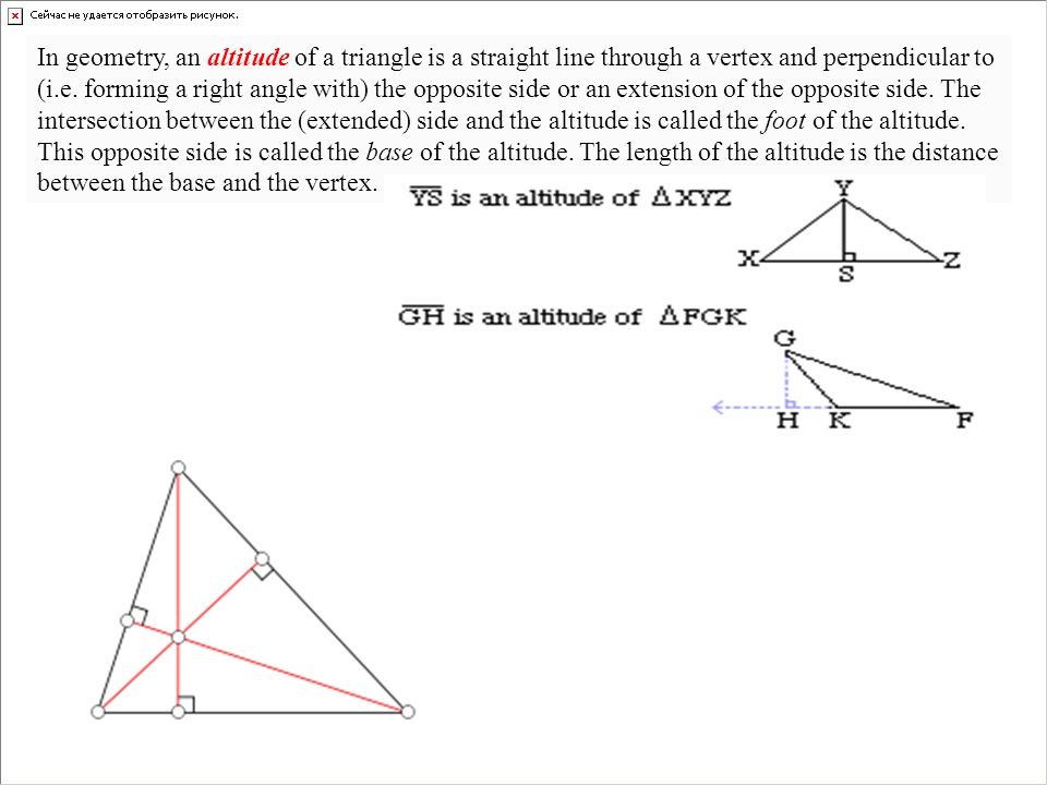 In geometry, an altitude of a triangle is a straight line through a vertex and perpendicular to (i.e.