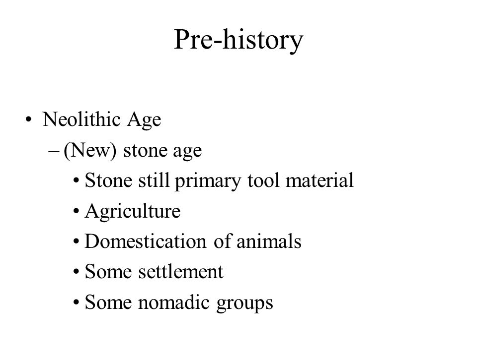 Pre-history Neolithic Age (New) stone age