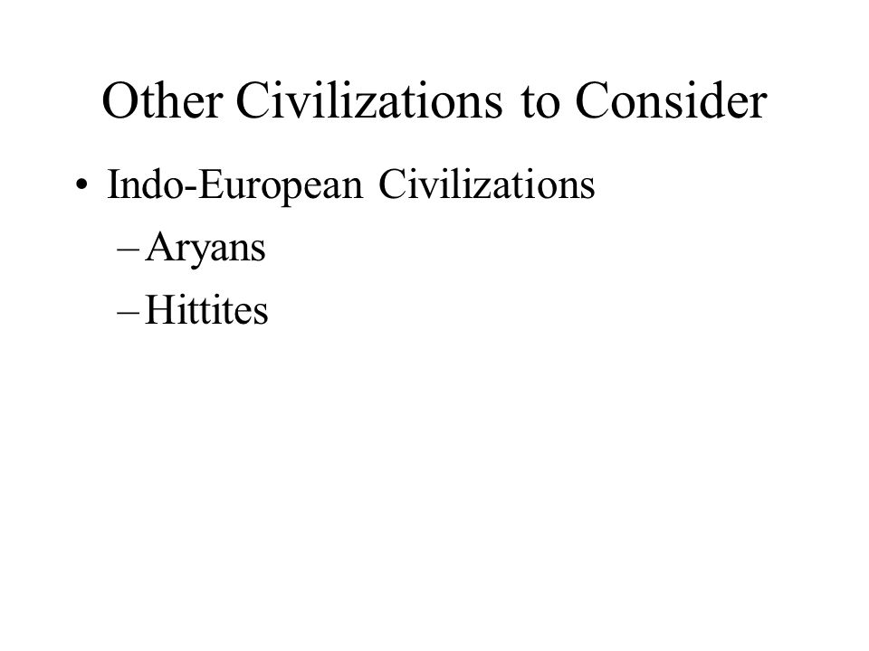 Other Civilizations to Consider