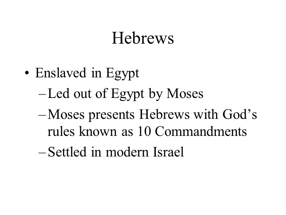 Hebrews Enslaved in Egypt Led out of Egypt by Moses