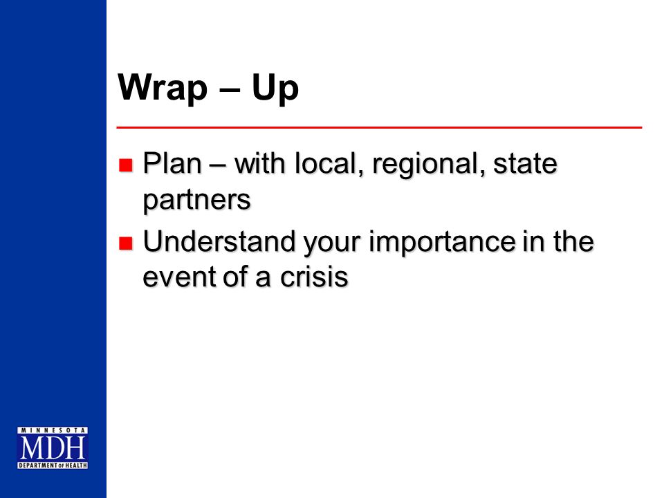 Wrap – Up Plan – with local, regional, state partners