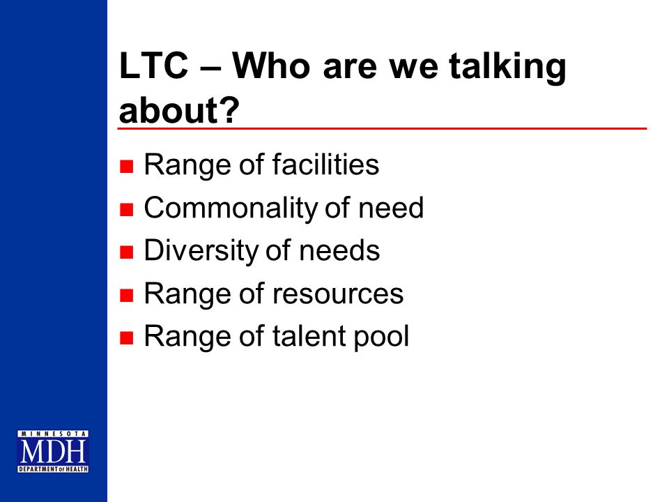 LTC – Who are we talking about