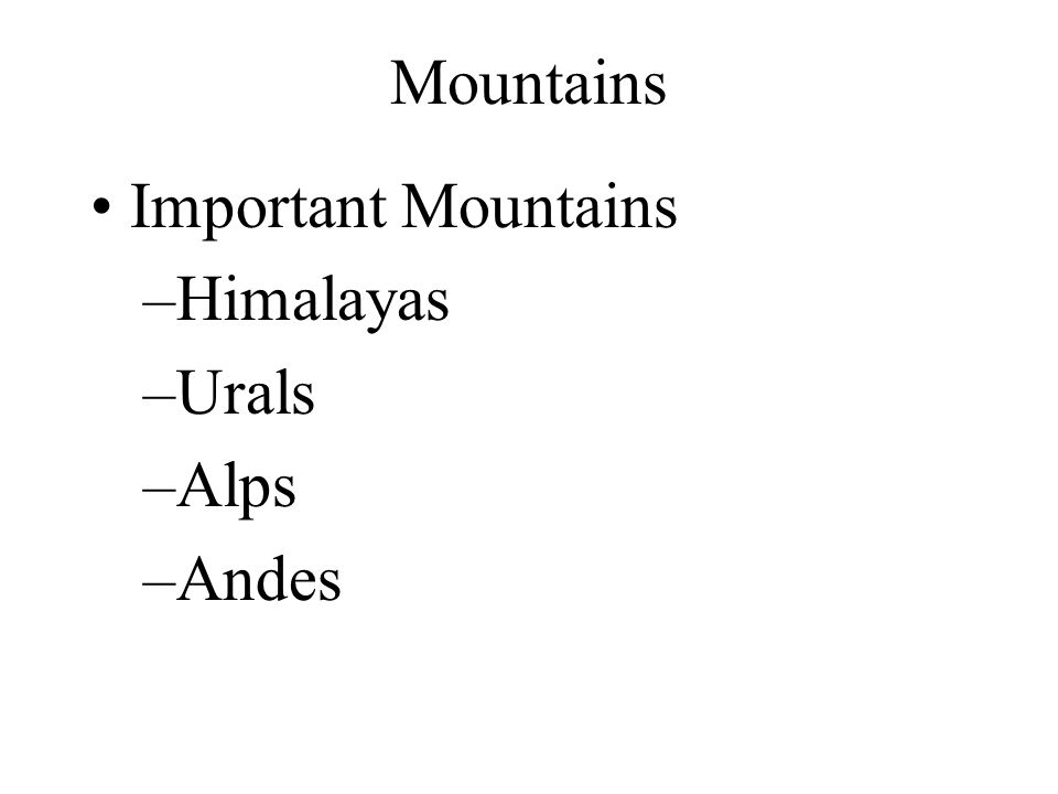 Mountains Important Mountains Himalayas Urals Alps Andes