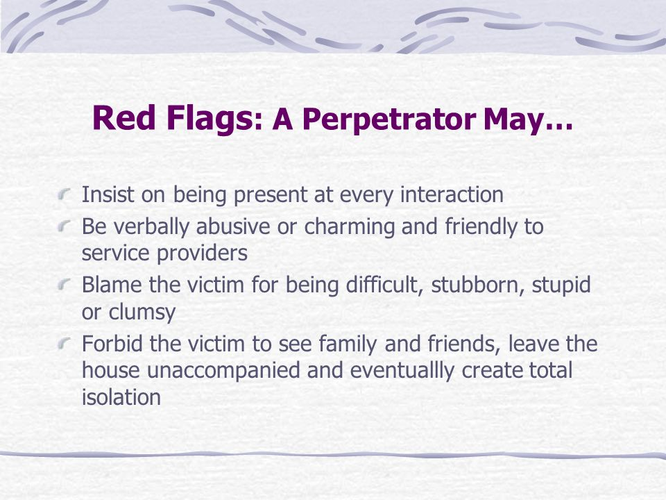 Red Flags: A Perpetrator May…