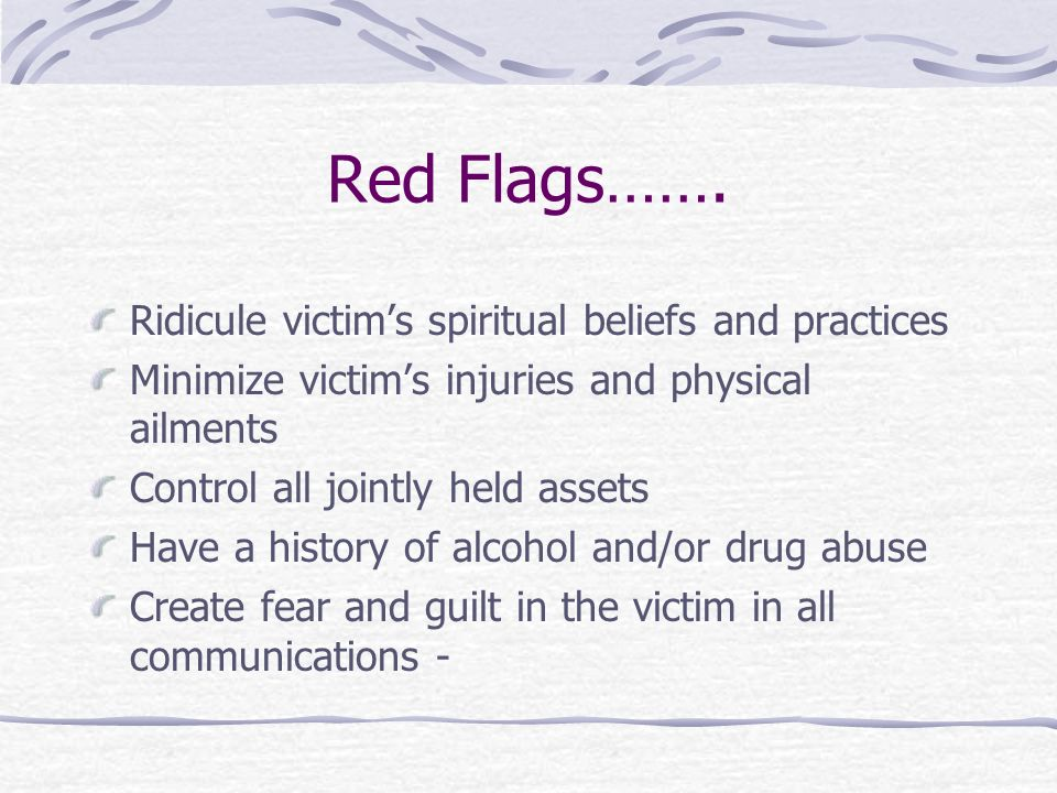 Red Flags……. Ridicule victim's spiritual beliefs and practices