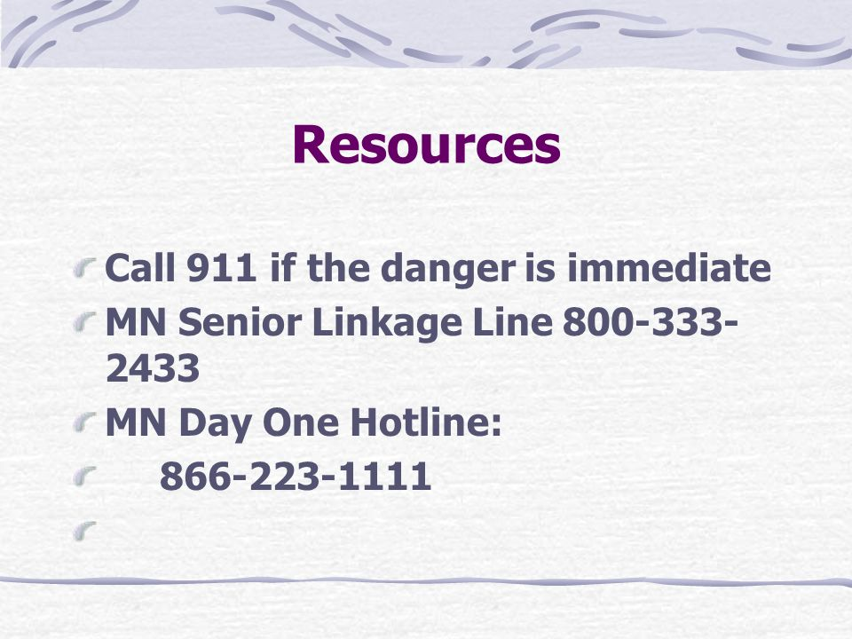 Resources Call 911 if the danger is immediate