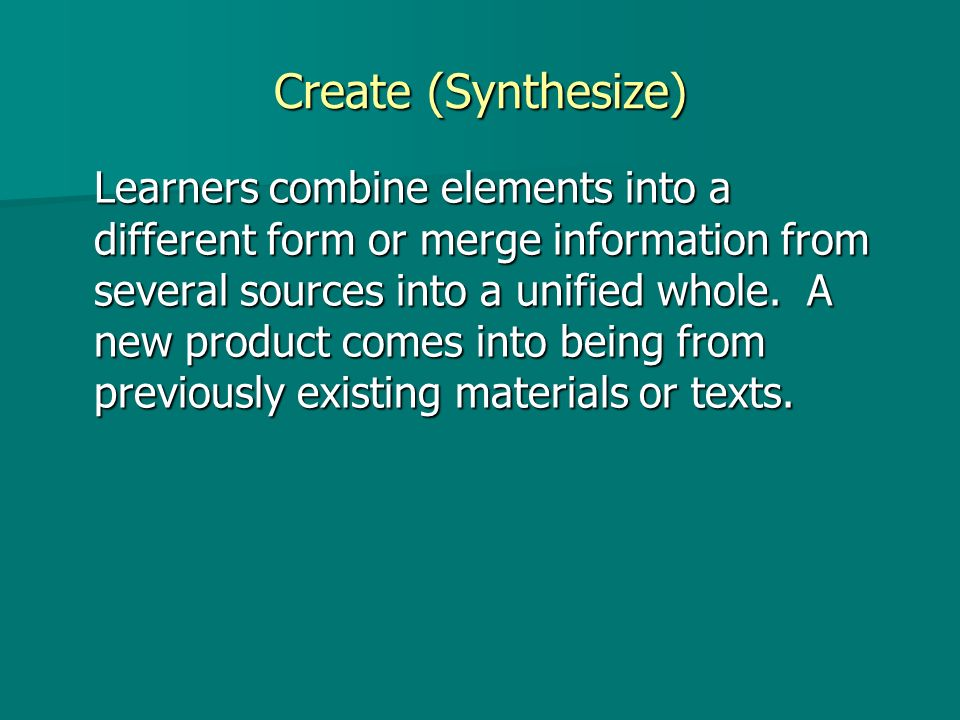 Create (Synthesize)