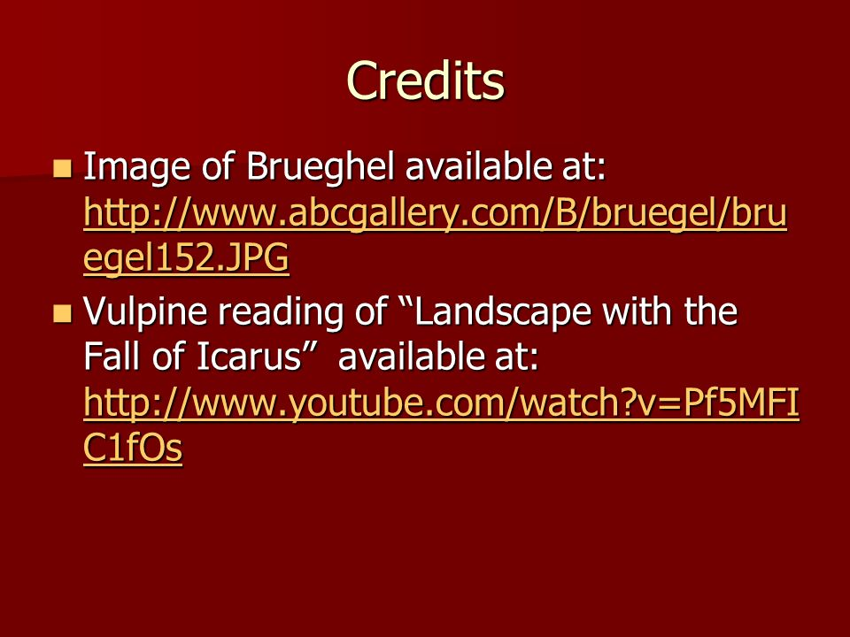 Credits Image of Brueghel available at: http://www.abcgallery.com/B/bruegel/bruegel152.JPG.
