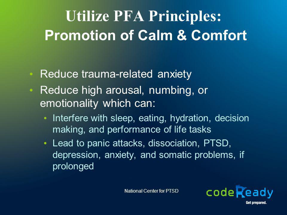 Utilize PFA Principles: Promotion of Calm & Comfort