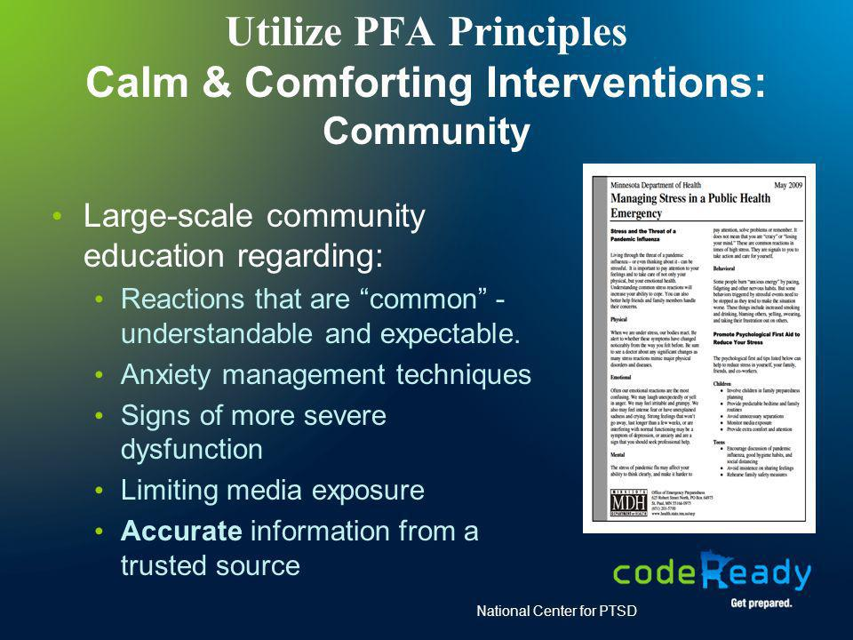 Utilize PFA Principles Calm & Comforting Interventions: Community