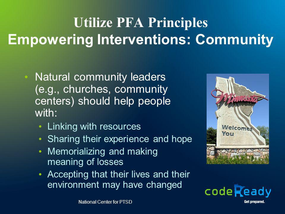 Utilize PFA Principles Empowering Interventions: Community