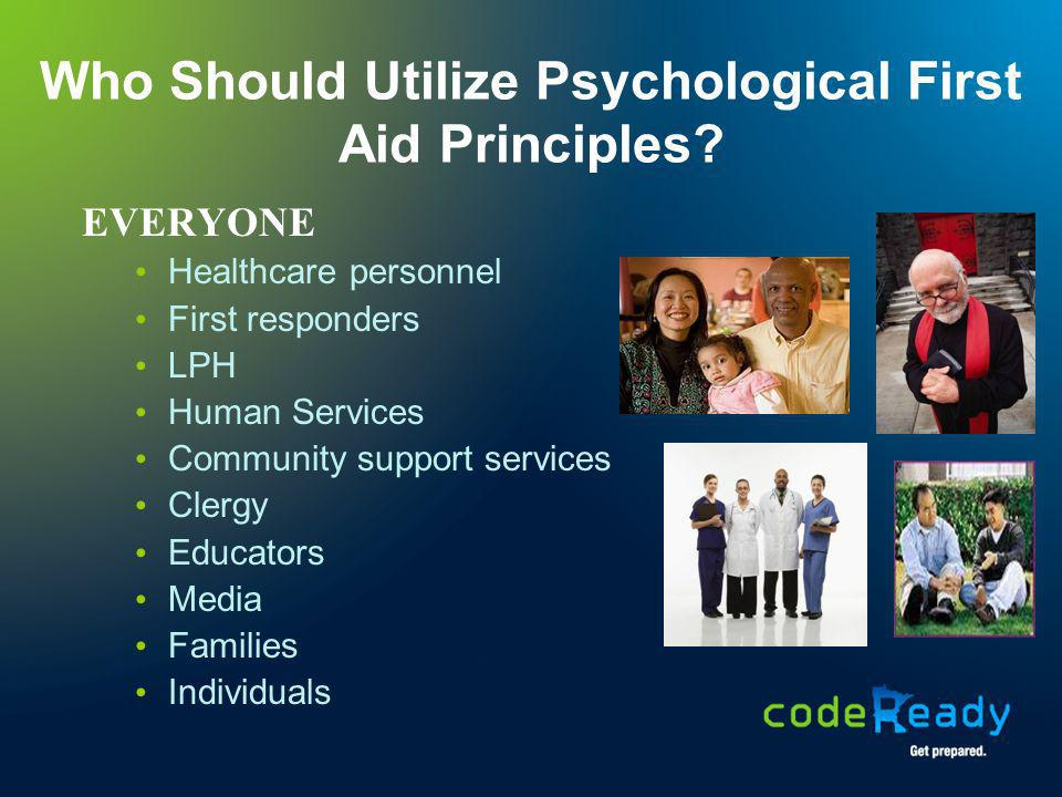 Who Should Utilize Psychological First Aid Principles