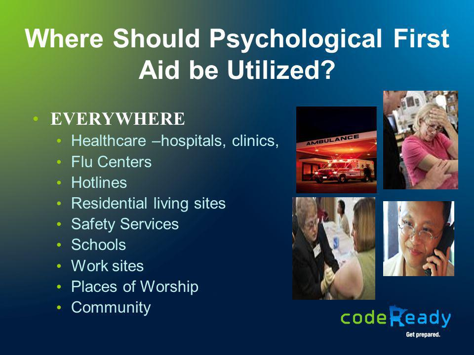 Where Should Psychological First Aid be Utilized