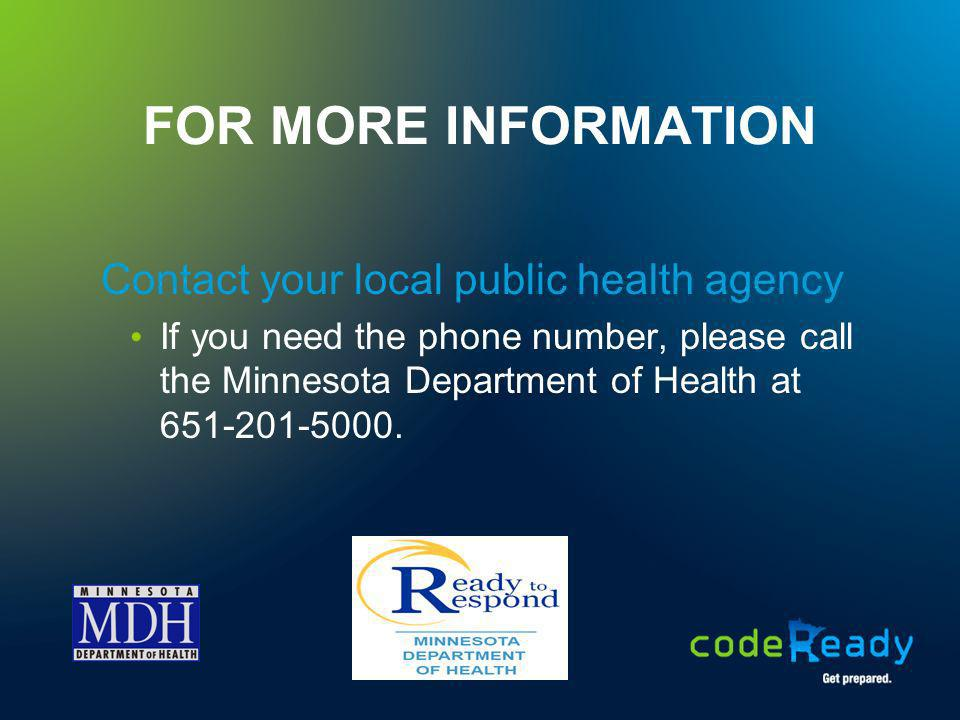 Contact your local public health agency