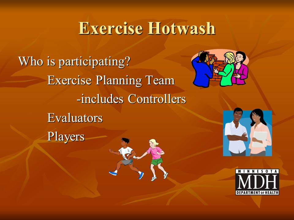 Exercise Hotwash Who is participating Exercise Planning Team
