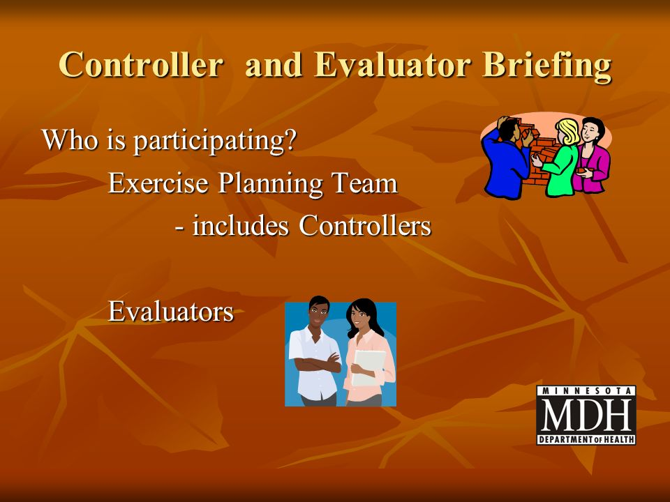 Controller and Evaluator Briefing