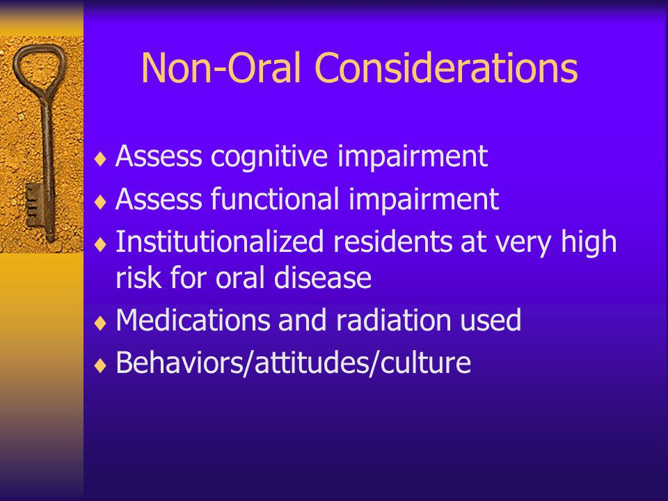 Non-Oral Considerations