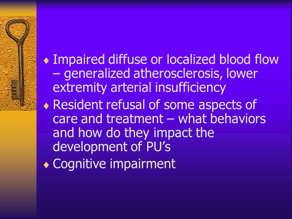 Impaired diffuse or localized blood flow – generalized atherosclerosis, lower extremity arterial insufficiency