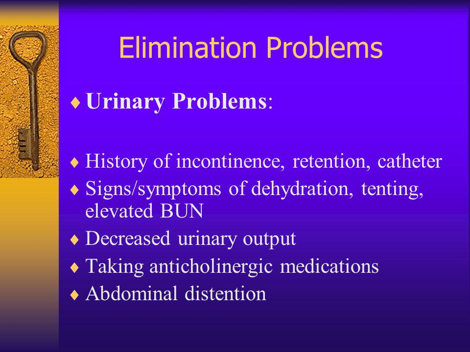 Elimination Problems Urinary Problems: