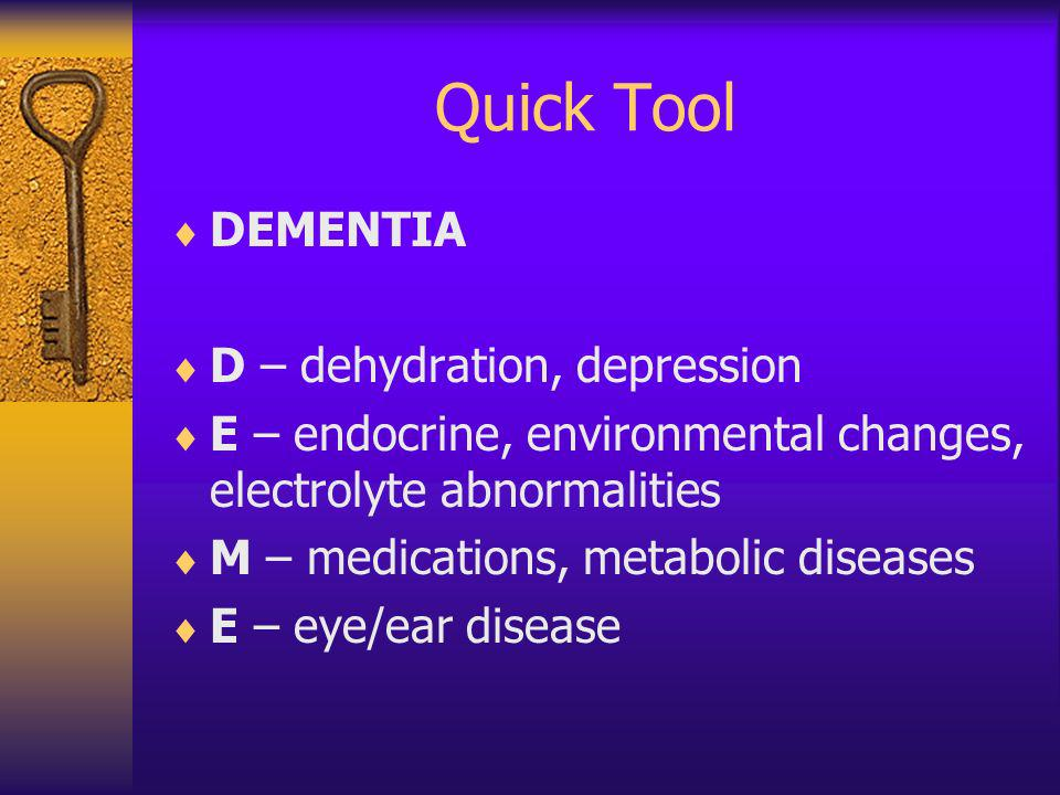 Quick Tool DEMENTIA D – dehydration, depression
