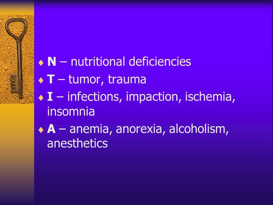 N – nutritional deficiencies