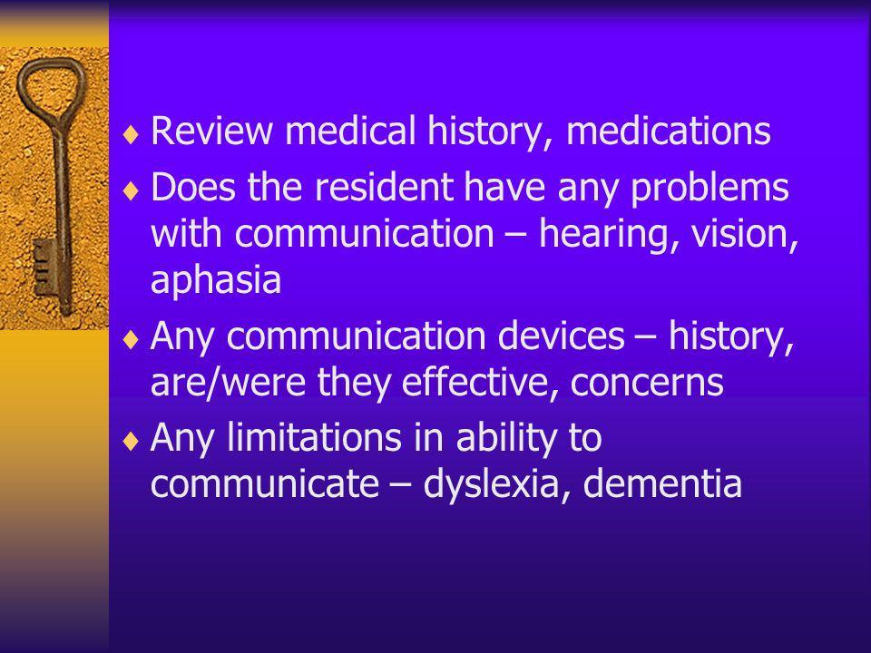 Review medical history, medications