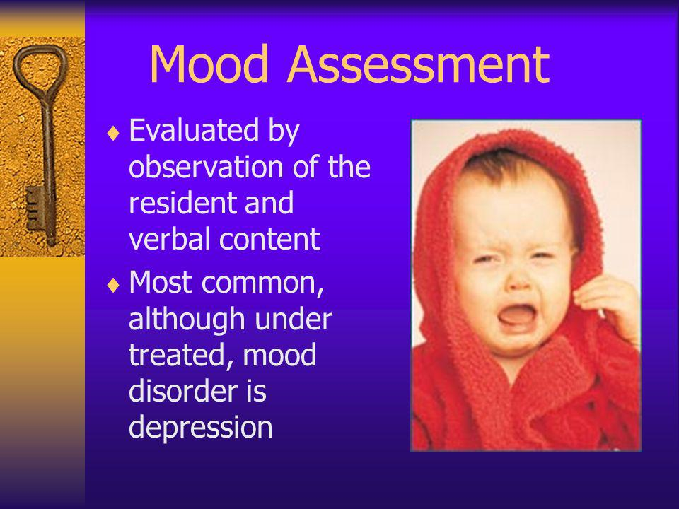 Mood Assessment Evaluated by observation of the resident and verbal content.