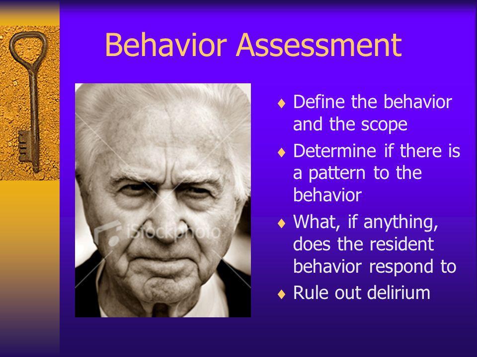 Behavior Assessment Define the behavior and the scope