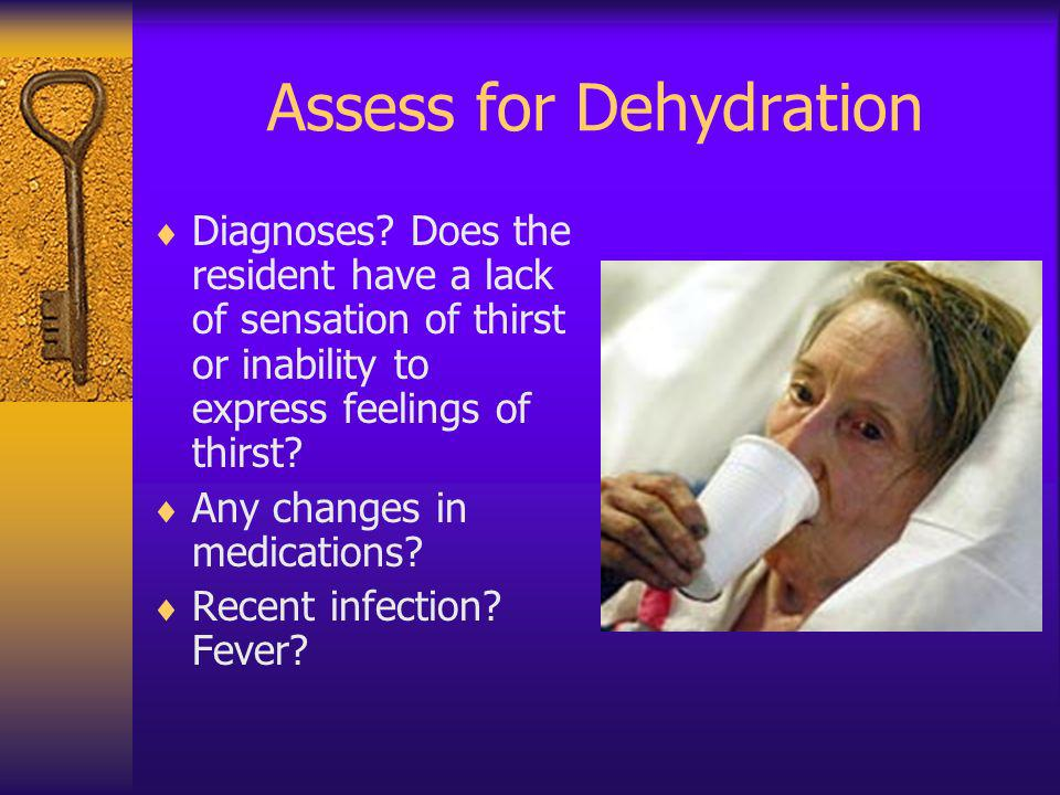 Assess for Dehydration
