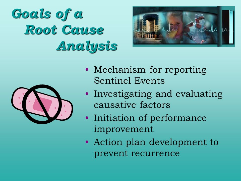 Goals of a Root Cause Analysis