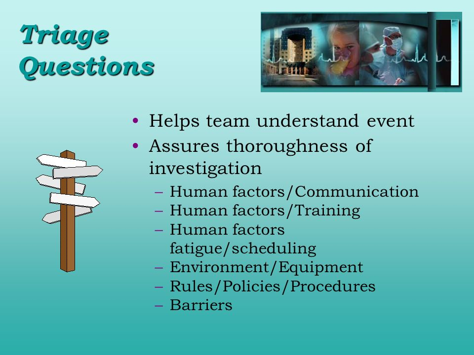 Triage Questions Helps team understand event