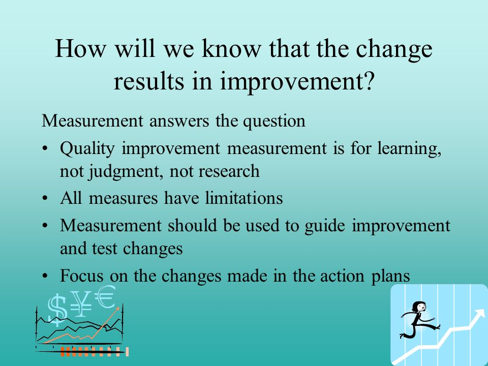 How will we know that the change results in improvement