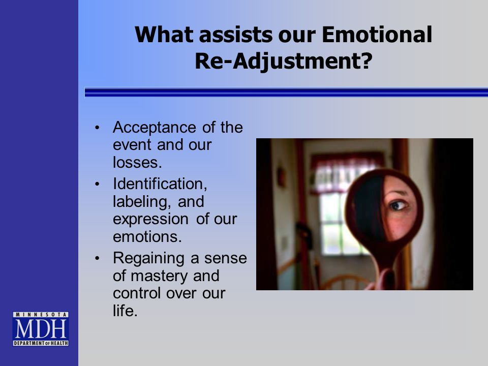 What assists our Emotional Re-Adjustment