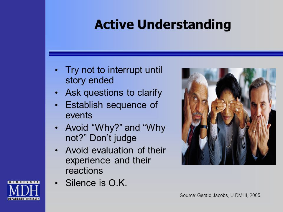 Active Understanding Try not to interrupt until story ended