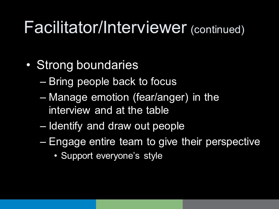 Facilitator/Interviewer (continued)