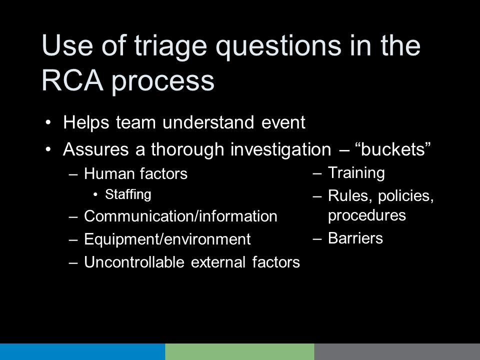 Use of triage questions in the RCA process