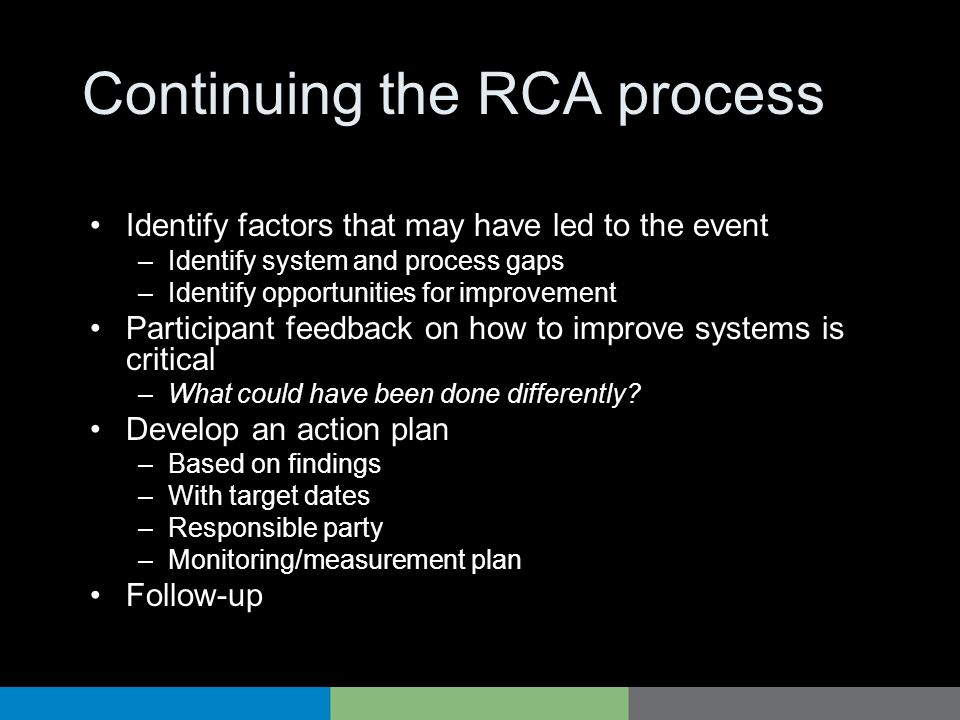 Continuing the RCA process