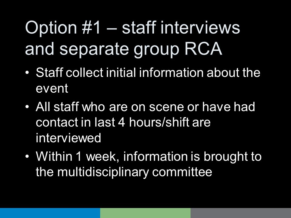 Option #1 – staff interviews and separate group RCA
